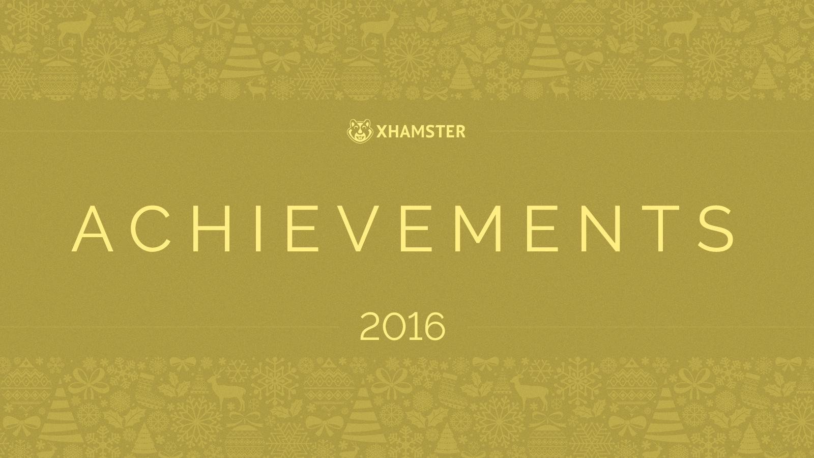 xHamster Achievements 2016!