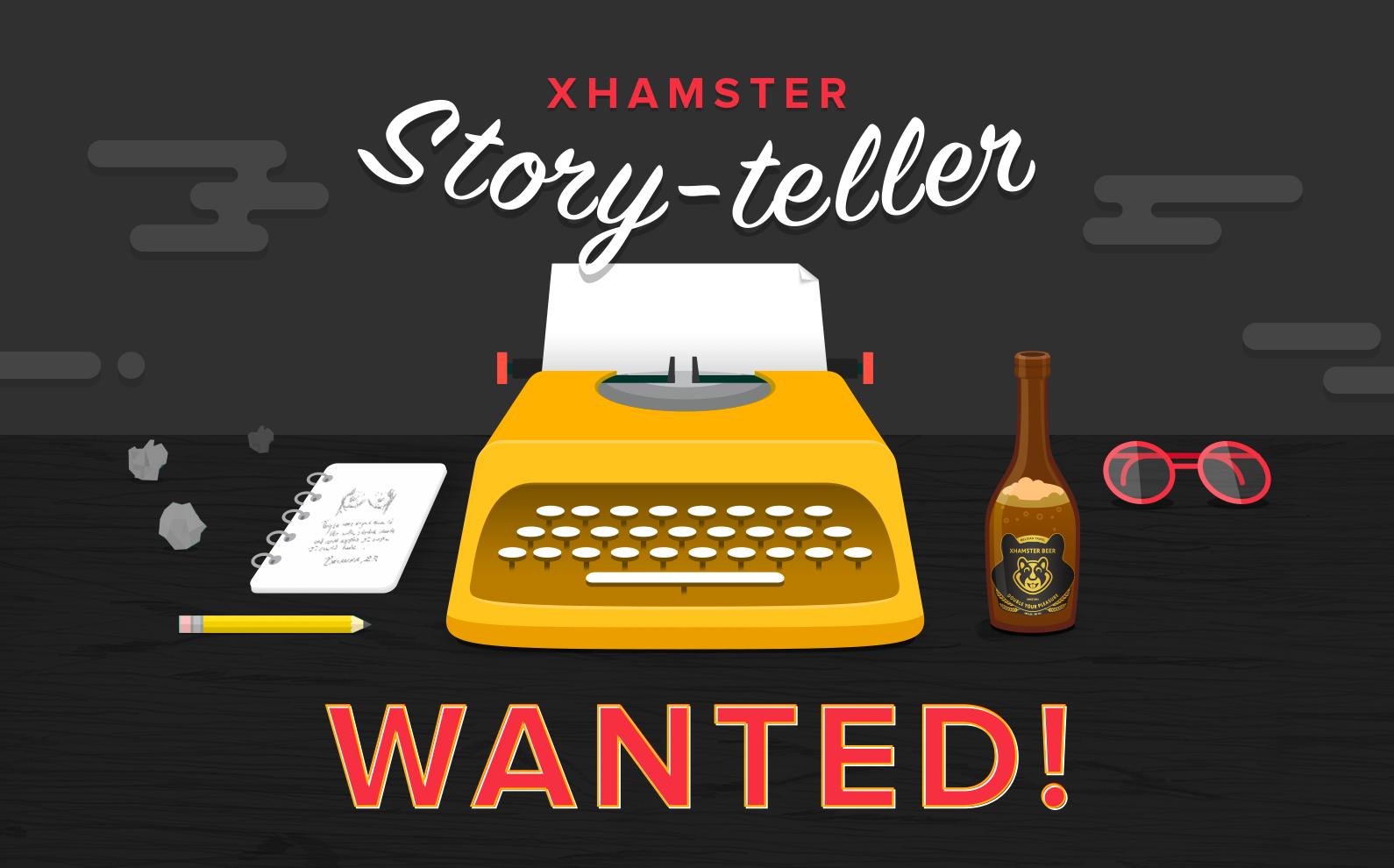 xHamster story-teller wanted!